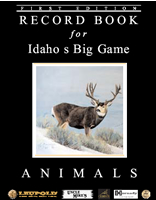Record Book for Idaho's Big Game Animals, First Edition