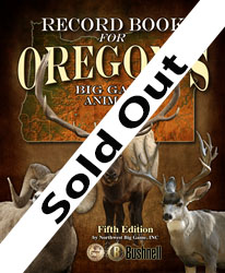 Record Book for Oregon's Big Game Animals, Fifth Edition